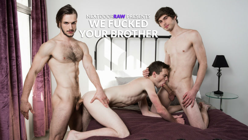 "Chad Piper, Scott Finn and Donte Thick in ""We Fucked Your Brother"" from Next Door Raw"