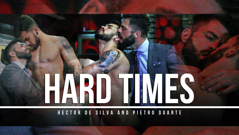 "Pietro Duarte's flawless round ass gets fucked by Hector de Silva in ""Hard Times"" from Men at Play"